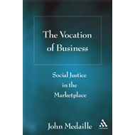 The Vocation of Business: Social Justice in the Marketplace (BOK)