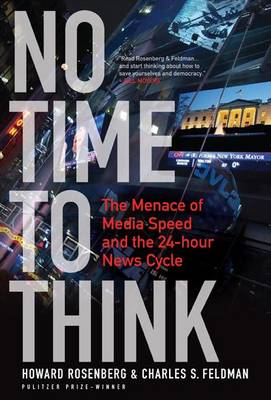 No Time to Think: The Menace of Media Speed and the 24-hour News Cycle (BOK)