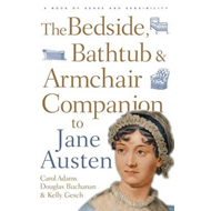 The Bedside, Bathtub and Armchair Companion to Jane Austen (BOK)
