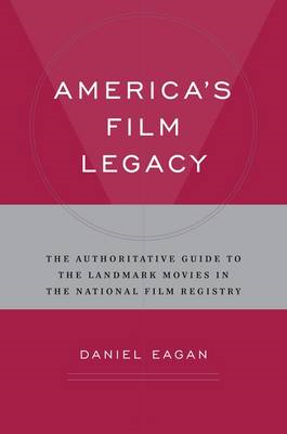 America's Film Legacy: A Guide to the Library of Congress National Film Registry (BOK)