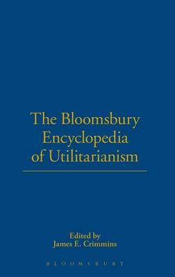 Bloomsbury Encyclopedia of Utilitarianism (BOK)