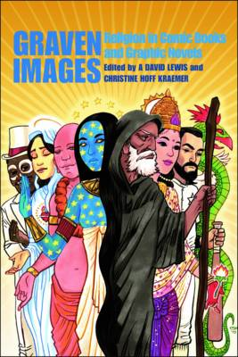 Graven Images: Religion in Comic Books & Graphic Novels (BOK)
