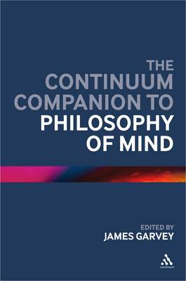 The Continuum Companion to Philosophy of Mind (BOK)