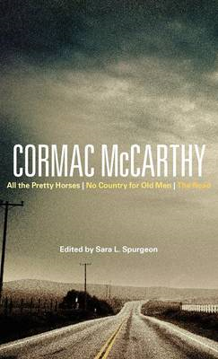 Cormac McCarthy: All the Pretty Horses, No Country for Old Men, the Road (BOK)