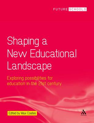 Shaping a New Educational Landscape: Creating a New Context for Learning (BOK)