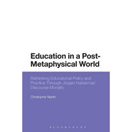 Education in a Post-Metaphysical World (BOK)