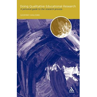 Doing Qualitative Educational Research: A Personal Guide to the Research Process (BOK)