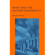 What Was the Oxford Movement? (BOK)