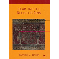 Islam and the Religious Arts (BOK)