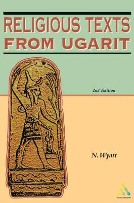 Religious Texts from Ugarit: The Words of Ilimilku and His Colleagues (BOK)