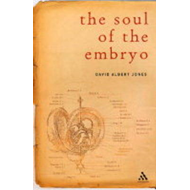 Soul of the Embryo: Christianity and the Human Embryo (BOK)