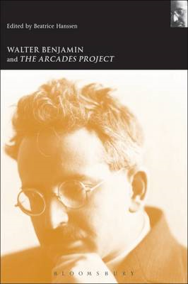 Walter Benjamin and the Arcades Project (BOK)