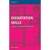Dissertation Skills: For Management and Business Students (BOK)