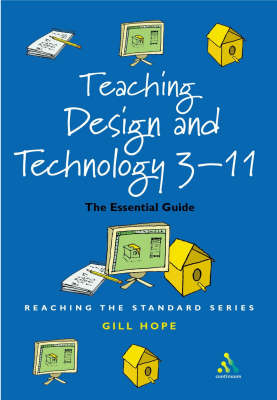 Teaching Design and Technology 3 - 11: The Essential Guide for Teachers (BOK)