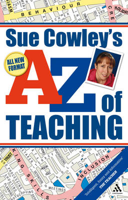 Sue Cowley's A - Z of Teaching (BOK)