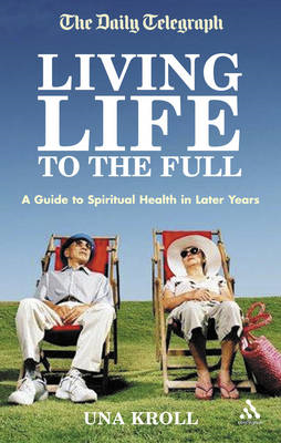 Living Life to the Full: A Guide to Spiritual Health in Later Years (BOK)