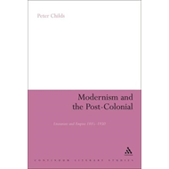 Modernism and the Post-colonial: Literature and Empire 1885-1930 (BOK)