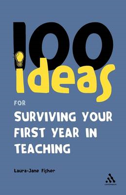 100 Ideas for Surviving Your First Year in Teaching (BOK)