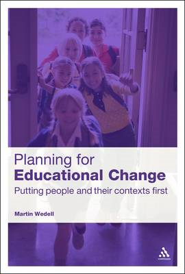 Planning for Educational Change: Putting People and Their Contexts First (BOK)