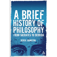 A Brief History of Philosophy: From Socrates to Derrida (BOK)