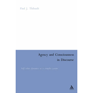 Agency and Consciousness in Discourse: Self-other Dynamics as a Complex System (BOK)