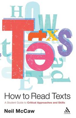 How to Read Texts: A Student Guide to Critical Approaches and Skills (BOK)