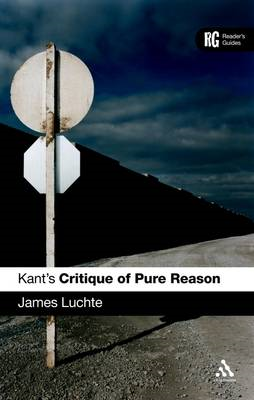 "Kant's ""Critique of Pure Reason'"": A Reader's Guide (BOK)"