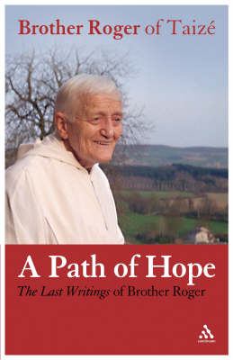 Path of Hope: Last Writings of Brother Roger of Taize (BOK)