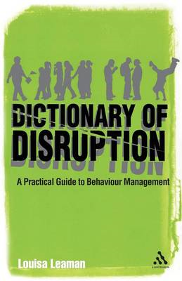Dictionary of Disruption: A Practical Guide to Behaviour Management (BOK)