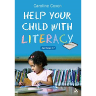 Help Your Child with Literacy Ages 3-7 (BOK)