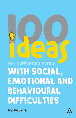 100 Ideas for Supporting Pupils with Social, Emotional and B (BOK)