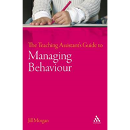 Teaching Assistant's Guide to Managing Behaviour (BOK)