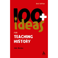 100+ Ideas for Teaching History (BOK)
