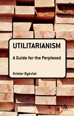 Utilitarianism: A Guide for the Perplexed (BOK)