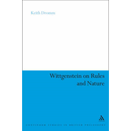 Wittgenstein on Rules and Nature (BOK)
