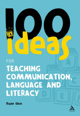 100 Ideas for Teaching Communication, Language and Literacy (BOK)