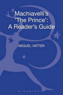 Machiavelli's 'The Prince': A Reader's Guide (BOK)