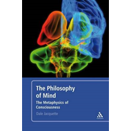 The Philosophy of Mind: The Metaphysics of Consciousness (BOK)