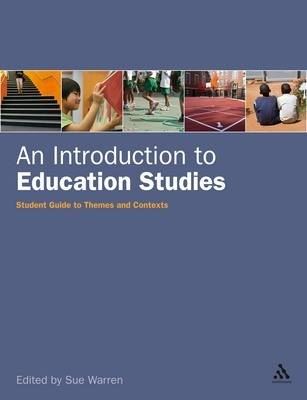 An Introduction to Education Studies: The Student Guide to Themes and Contexts (BOK)