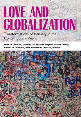 Love and Globalization: Transformations of Intimacy in the Contemporary World (BOK)