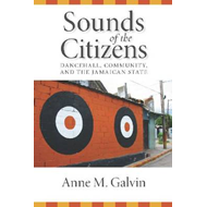 Sounds of the Citizens: Dancehall and Community in Jamaica (BOK)