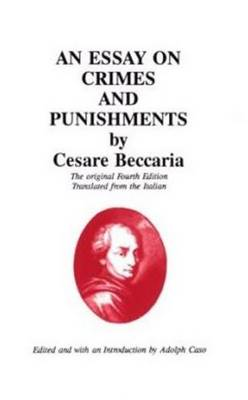 """essay on crime and punishment beccaria Free essay: crime and punishment in his book """"crime and punishment"""", dostoevsky explores the path of raskolnikov who has many problems and obstacles."""