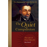 The Quiet Companion: The Life of Peter Faber, S. J. (BOK)