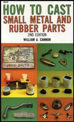 How to Cast Small Metal and Rubber Parts (BOK)