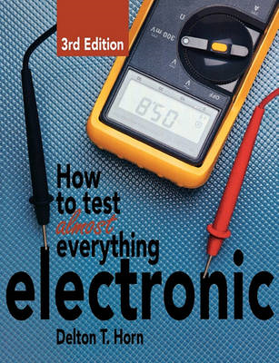 How to Test Almost Anything Electronic (BOK)