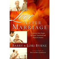 Love After Marriage: A Journey Into Deeper Spiritual, Emotional and Physical Oneness (BOK)
