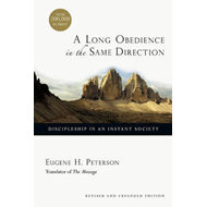 A Long Obedience in the Same Direction: Discipleship in an Instant Society (BOK)