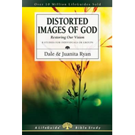 Distorted Images of God: Restoring Our Vision (BOK)