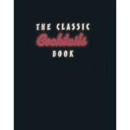 The Classic Cocktails Book (BOK)