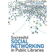 Successful Social Networking in Public Libraries (BOK)